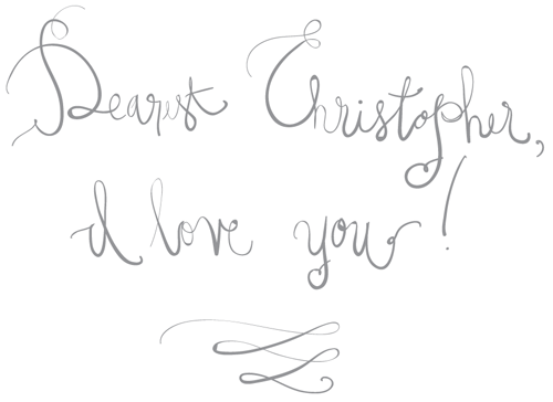 Dearest Christopher I love you